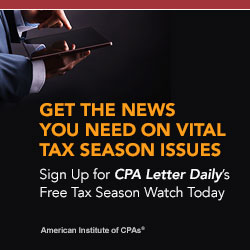 American Institute of CPAs  Get the news you need on vital tax season issues. Sign up for <i>CPA Letter Daily</i>'s free Tax Season Watch today.