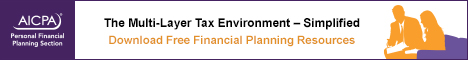 AICPA Personal Financial Planning Section  The multi-layered tax environment—simplified. Download free financial planning resources.