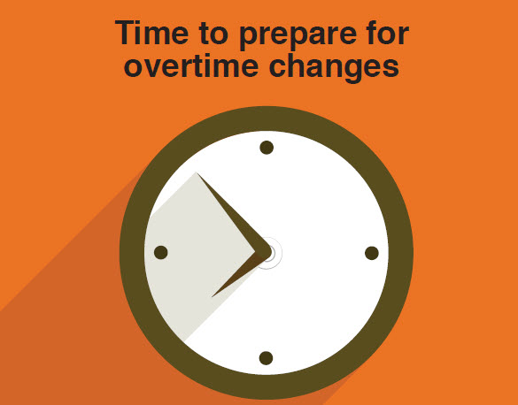 Time To Prepare For Overtime Changes