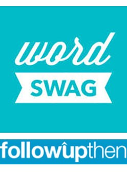 Word Swag and FollowUpThen